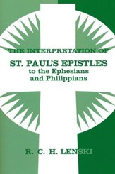 Interpretation of St. Paul's Epistles to the Ephesians and Philippians