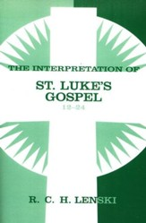 Interpretation of St. Luke's Gospel, Chapters 12-24, Vol 2