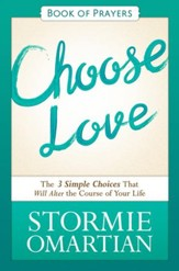 Choose Love Book of Prayers: The Three Simple Choices That Will Alter the Course of Your Life - eBook