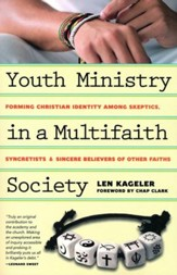 Youth Ministry in a Multifaith Society: Forming Christian Identity Among Skeptics, Syncretists and Sincere Believers of Other Faiths - eBook