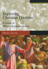 Exploring Christian Doctrine: A Guide to What Christians Believe - eBook