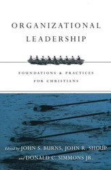 Organizational Leadership: Foundations and Practices for Christians - eBook