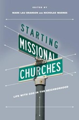 Starting Missional Churches: Life with God in the Neighborhood - eBook