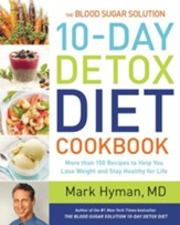 The Blood Sugar Solution 10-Day Detox Diet Cookbook: More than 175 Recipes to Help You Lose Weight and Stay Healthy for Life - eBook