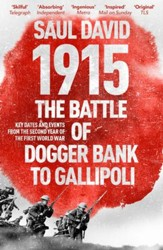 1915: The Battle of Dogger Bank to Gallipoli: Key Dates and Events from the Second Year of the First World War / Digital original - eBook