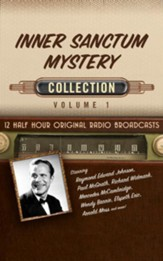 Inner Sanctum Mystery Collection, Volume 1 - 12 Half-Hour Original Radio Broadcasts (OTR) on CD