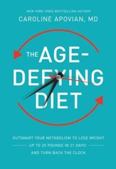The Age-Defying Diet: Outsmart Your Metabolism to Lose Weight-Up to 20 Pounds in 21 Days!-And Turn Back the Clock - eBook