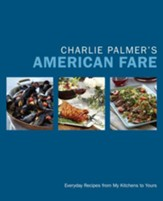 Charlie Palmer's American Fare: Great Dinners, Quick Classics, and Family Favorites - eBook