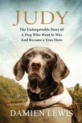 Judy: The Unforgettable Story of a Dog Who Went to War and Became a True Hero - eBook