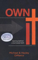 Own It: Leaving Behind a Borrowed Faith - Slightly Imperfect