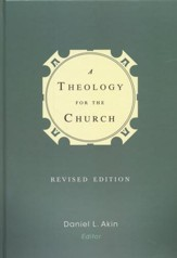 A Theology for the Church, Revised Edition