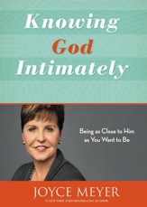 Knowing God Intimately: Being as Close to Him as You Want to Be / Revised - eBook