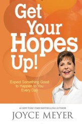 Get Your Hopes Up!: Expect Something Good to Happen to You Every Day - eBook