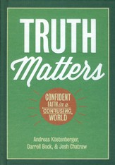Truth Matters: Confident Faith in a Confusing World  (slightly imperfect)