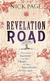 Revelation Road: One man's journey to the heart of apocalypse and back again / Digital original - eBook