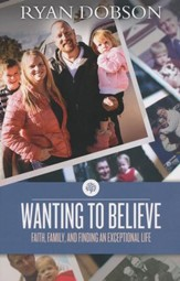 Wanting to Believe: Faith, Family, and Finding an Exceptional Life  - Slightly Imperfect