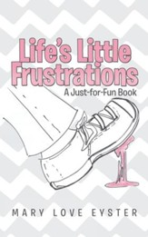 Lifes Little Frustrations: A Just-for-Fun Book - eBook