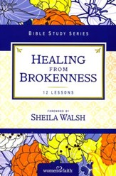 Healing from Brokenness, Women of Faith Bible Study Series
