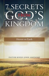 7 Secrets from Gods Kingdom: Heaven on Earth - eBook