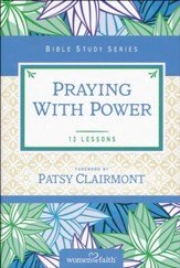 Praying with Power, Women of Faith Bible Study Series