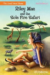 Riley Mae and the Sole Fire Safari - eBook