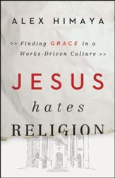Jesus Hates Religion: Finding Grace in a Works-Driven Culture - Slightly Imperfect