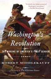 Washington's Revolution: The Making of America's First Leader - eBook