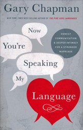 Now You're Speaking My Language: Honest Communication and Deeper Intimacy for a Stronger Marriage - Slightly Imperfect