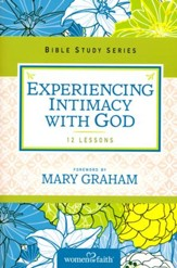 Experiencing Intimacy with God, Women of God Bible Study Series