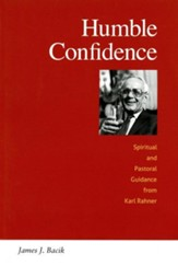 Humble Confidence: Spiritual and Pastoral Guidance from Karl Rahner - Slightly Imperfect