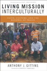 Living Mission Interculturally: Faith, Culture, and the Renewal of Praxis