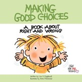Making Good Choices: A Book about Right and Wrong / Digital original - eBook