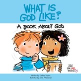 What Is God Like?: A Book about God / Digital original - eBook