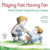 Playing Fair, Having Fun: A Kid's Guide to Sports and Games / Digital original - eBook