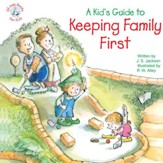 A Kid's Guide to Keeping Family First / Digital original - eBook