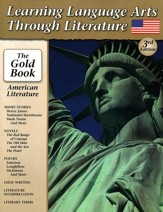 Learning Language Arts Through Literature The Gold Book:  American Literature, 3rd Edition