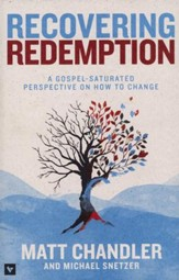 Recovering Redemption: A Gospel-Saturated Perspective on How to Change - Slightly Imperfect