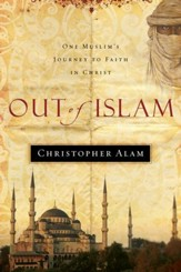 Out Of Islam: One Muslim's Journey to Faith in Christ - eBook