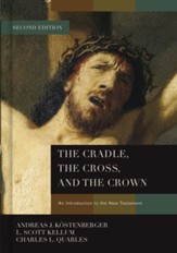 The Cradle, the Cross, and the Crown: An Introduction to the New Testament, 2nd Edition - Slightly Imperfect