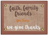 Faith, Family & Friends Tabletop Plaque