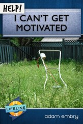Help! I Can't Get Motivated - eBook