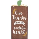Give Thanks With a Grateful Heart Tabletop Plaque