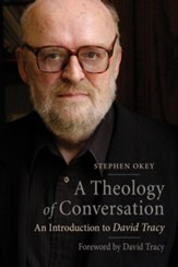 A Theology of Conversation: An Introduction to David Tracy