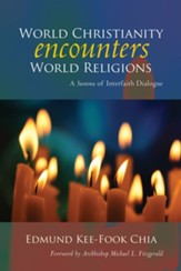 World Christianity Encounters World Religions: A Summa of Interfaith Dialogue