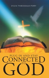 Plug In and Stay Connected to God - eBook