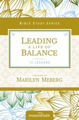 Leading a Life of Balance, Women of Faith Bible Study Series