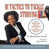 10 Tactics to Tackle Studying: Guide to elementary school, high school, and undergraduate success Ages 11+ - eBook
