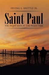 Saint Paul: The Right Man at the Right Time - eBook