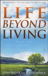Life Beyond Living: Answering the Big Questions of Life (slightly imperfect)