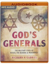 God's Generals: The Military Lives of Moses, Buddha, and Muhammad - unabridged audio book on MP3-CD